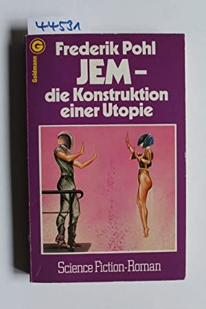 Jem, die Konstruktion einer Utopie : Science-fiction-Roman = Jem, the making of a utopia. Frederi...