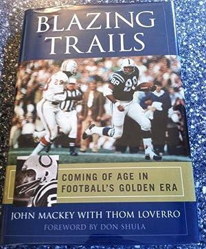 Blazing Trails: Coming of Age in Football's Golden Era: Mackey, John; Loverro, Thom