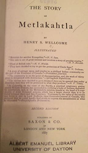 The Story of Metlakahtla: Wellcome, Henry S.