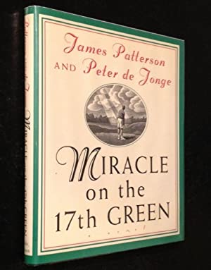 Miracle on the 17th Green A Novel: Patterson, James & Peter de Jonge