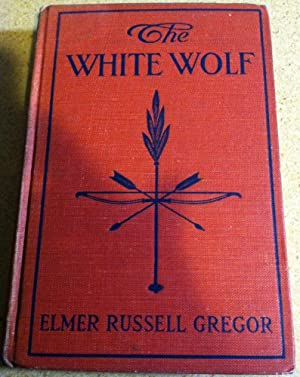 The White Wolf: Gregor, Elmer Russell