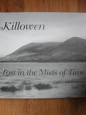 Killowen-Lost in the Mists of Time: Killowen Historical Society
