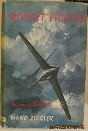 Rocket Fighter - The Story of the: ZIEGLER, Mano
