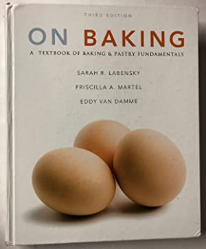 On Baking (3rd Edition): Labensky, Sarah R.