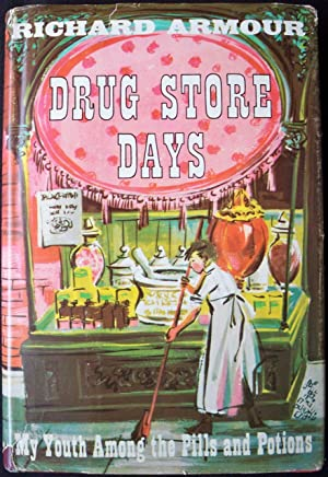 DRUG STORE DAYS: MY YOUTH AMONG THE PILLS AND POTIONS: Armour, Richard
