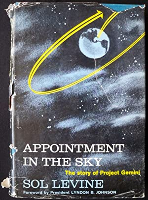 APPOINTMENT IN THE SKY: THE STORY OF PROJECT GEMINI: Levine, Sol
