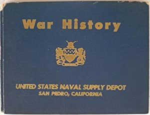 WAR HISTORY OF THE U.S. NAVAL SUPPLY DEPOT, SAN PEDRO, CALIFORNIA: United States Naval Supply Depot