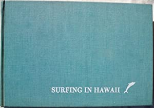 SURFING IN HAWAII: A PERSONAL MEMOIR, WITH NOTES ON CALIFORNIA, AUSTRALIA, PERU & OTHER SURFING...