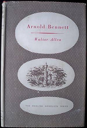 ARNOLD BENNETT (THE ENGLISH NOVELISTS): Allen, Walter