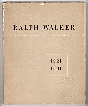 RALPH WALKER: THE AMERICAN INSTITUTE OF ARCHITECTS, 1921-1941: American Institute of Architects