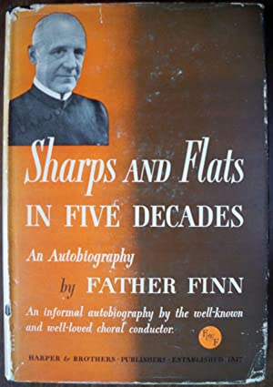 SHARPS AND FLATS IN FIVE DECADES: AN AUTOBIOGRAPHY: Finn, William J.