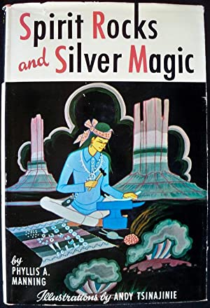 SPIRIT ROCKS AND SILVER MAGIC: Manning, Phyllis A.