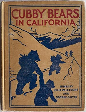 THE CUBBY-BEARS IN CALIFORNIA: Le Count, Julia Woodworth & George Cleveland Kyte