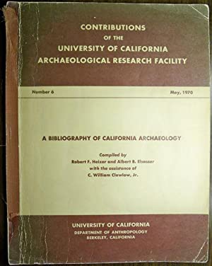 A BIBLIOGRAPHY OF CALIFORNIA ARCHAEOLOGY (CONTRIBUTIONS OF THE UNIVERSITY OF CALIFORNIA ...
