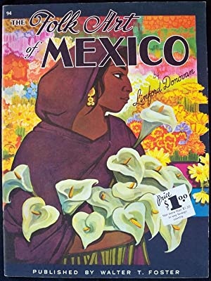"""THE FOLK ART OF MEXICO (WALTER T. FOSTER """"HOW TO DRAW"""" BOOK, 94): Donovan, Linford"""