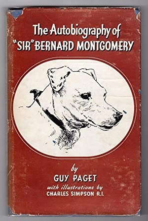 "THE AUTOBIOGRAPHY OF ""SIR"" BERNARD MONTGOMERY, HUNT TERRIER: Paget, Guy; Translated from ..."