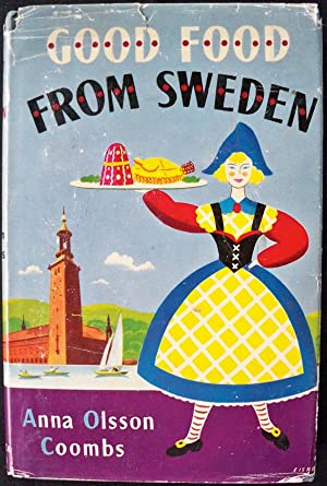 GOOD FOOD FROM SWEDEN: Coombs, Anna Olsson