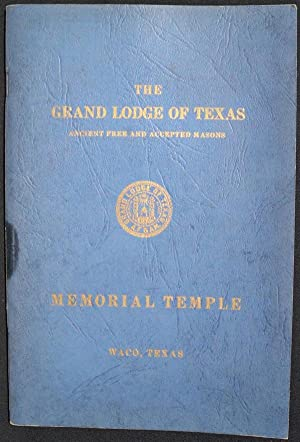 TEMPLE OF THE GRAND LODGE OF TEXAS: ANCIENT FREE AND ACCEPTED MASONS: Freemasons. Texas. Grand ...