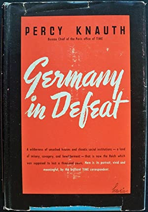GERMANY IN DEFEAT: Knauth, Percy