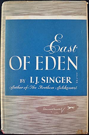 EAST OF EDEN: Singer, I.J.; Translated from the Yiddish by Maurice Samuel