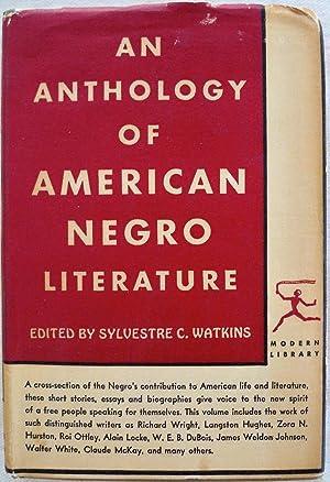 AN ANTHOLOGY OF AMERICAN NEGRO LITERATURE: Watkins, Sylvestre C.;