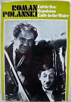 POLANSKI: THREE FILM SCRIPTS: KNIFE IN THE WATER, REPULSION, CUL-DE-SAC: Polanski, Roman; ...