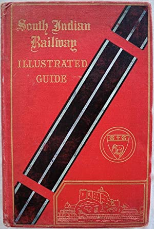 ILLUSTRATED GUIDE TO THE SOUTH INDIAN RAILWAY,: South Indian Railway