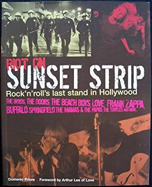 RIOT ON THE SUNSET STRIP: ROCK 'N' ROLL'S LAST STAND IN HOLLYWOOD: Priore, Domenic; ...