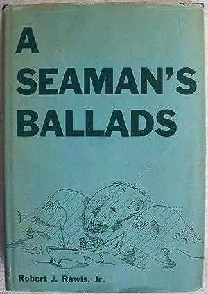 A SEAMAN'S BALLADS: Rawls, Robert J., Jr.