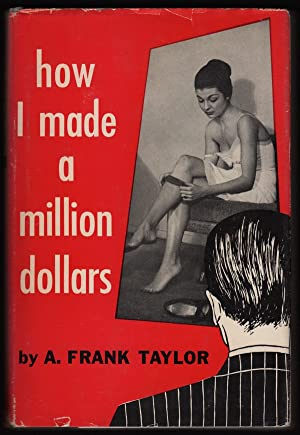 HOW I MADE A MILLION DOLLARS