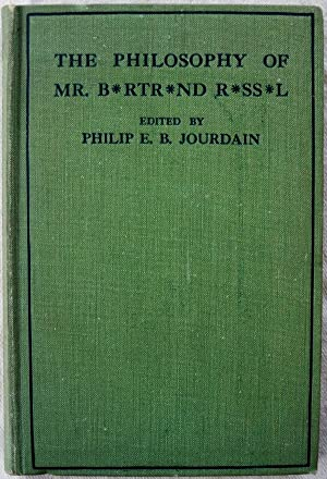 THE PHILOSOPHY OF MR. B*RTR*ND R*SS*LL, WITH AN APPENDIX OF LEADING PASSAGES FROM CERTAIN OTHER ...