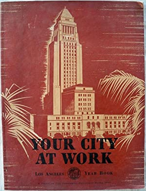 YOUR CITY AT WORK: LOS ANGELES YEAR BOOK, 1940: Executive Department of the Mayor's Office