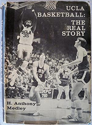 UCLA BASKETBALL: THE REAL STORY: Medley, H. Anthony