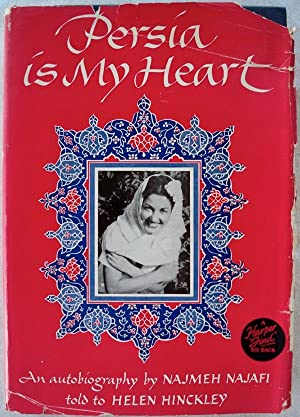 PERSIA IS MY HEART: Najafi, Najmeh; Told by: Helen Hinckley