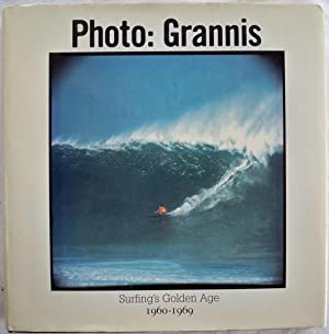 PHOTO: GRANNIS, SURFING'S GOLDEN AGE, 1960-1969: Grannis, LeRoy; Photos by & Text by Brad ...
