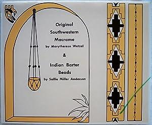 ORIGINAL SOUTHWESTERN MACRAMÉ AND INDIAN BARTER BEADS: Wetzel, Marytherese &