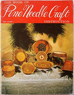 THE BOOK OF PINE NEEDLE CRAFT BOOK: Walsh, Veronica