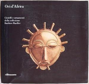 ORI D'AFRICA: GIOIELLI E ORNAMENTI DA GHANA, COSTA D'AVORIO, MALI E SENEGAL DELLA ...