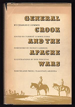 GENERAL CROOK AND THE APACHE WARS: Lummis, Charles F.; Edited by Turbesé Lummis Fiske; Foreword by ...