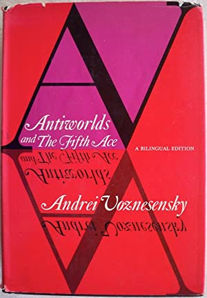 ANTIWORLDS AND THE FIFTH ACE: Voznesensky, Andrei; Edited by Patricia Blake & Max Hayward with a ...