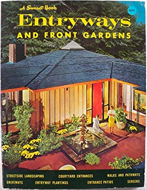 IDEAS FOR ENTRYWAYS AND FRONT GARDENS (A SUNSET BOOK): Editors of Sunset Books & Sunset Magazine
