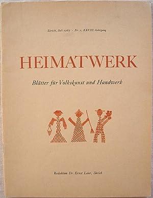 HEIMATWERK: BLÄTTER FÜR VOLKSKUNST UND HANDWERK, ZÜRICH, JULI 1963, NR. 2, XXVIII. ...