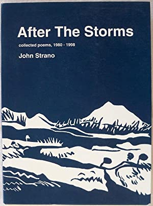 AFTER THE STORMS: COLLECTED POEMS, 1980-1998: Strano, John