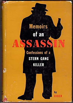 MEMOIRS OF AN ASSASSIN: CONFESSIONS OF A: Avner; Translated from