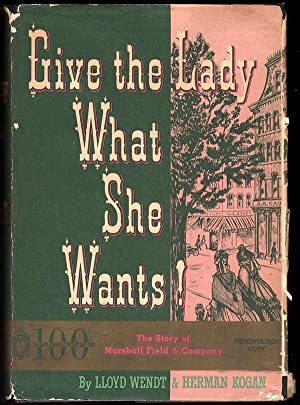 GIVE THE LADY WHAT SHE WANTS! THE: Wendt, Lloyd &