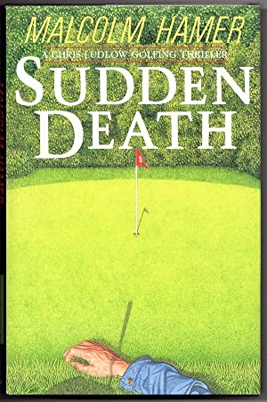 SUDDEN DEATH: A CHRIS LUDLOW GOLFING THRILLER