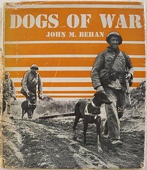 DOGS OF WAR: Behan, John M.