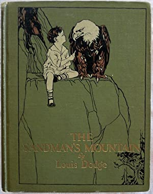 THE SANDMAN'S MOUNTAIN: A STORY FOR LARGE PERSONS TO READ TO SMALL PERSONS: Dodge, Louis
