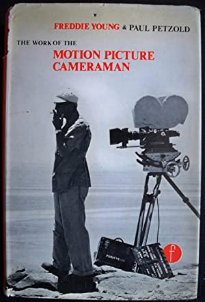 THE WORK OF THE MOTION PICTURE CAMERAMAN: Young, Freddie & Paul Petzold
