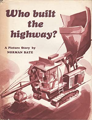 WHO BUILT THE HIGHWAY?: A PICTURE STORY